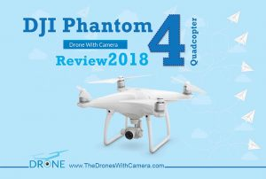 DJI Phantom 4 Quadcopter Drone With Camera Review 2018
