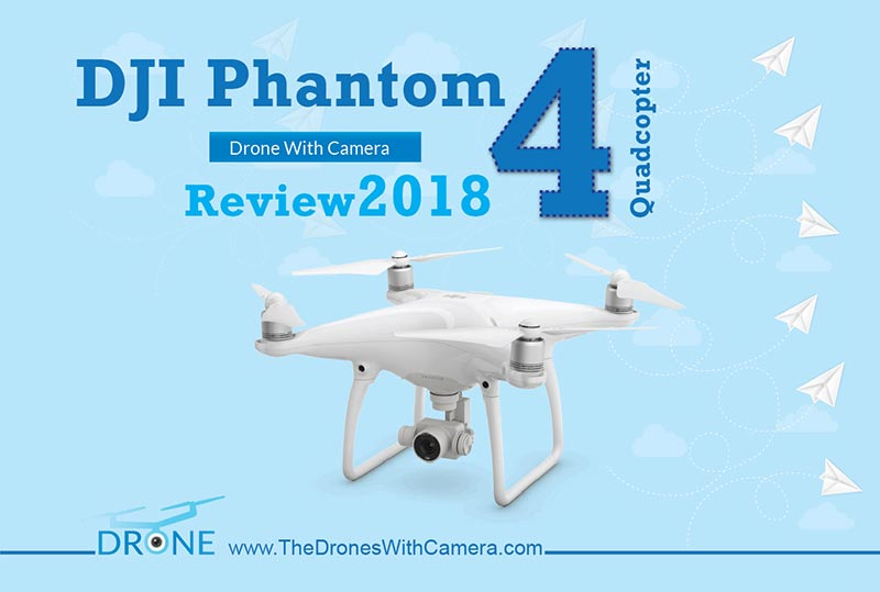 DJI Phantom 4 Review 2018 | A Perfect Drone For All Processions