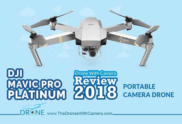 Mavic Pro Platinum Review 2018 | DJI's Best Portable Camera Drone